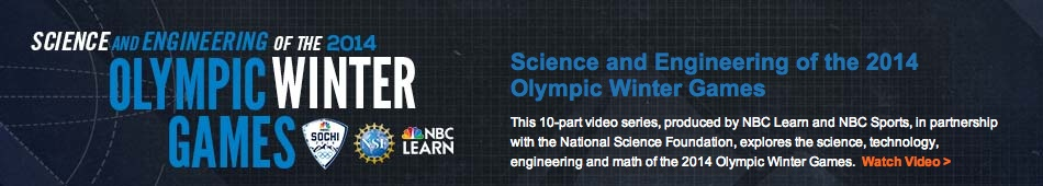 http://www.nbclearn.com/science-and-engineering-of-the-2014-olympic-winter-games