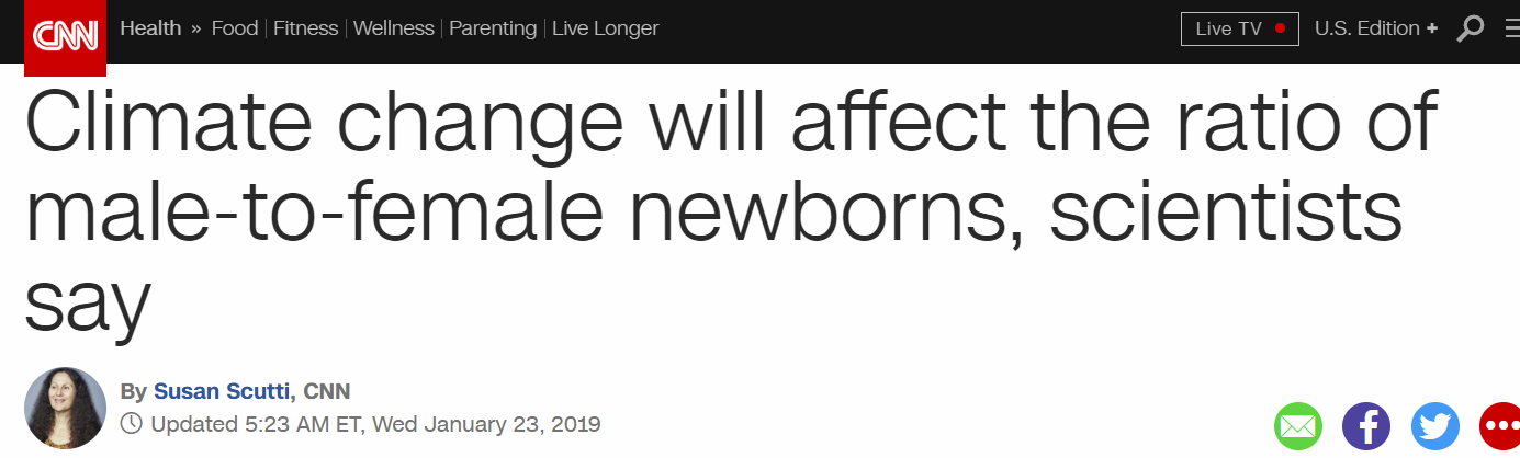CNN: 'Warmer temperatures bring sons' – 'Climate change will affect the ratio of male-to-female newborns' – 'Might mean thousands of 'extra' boys annually'
