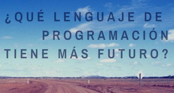 ¿Qué lenguaje de programación tiene más futuro?