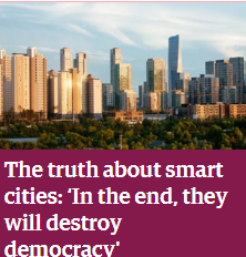 http://www.theguardian.com/cities/2014/dec/17/truth-smart-city-destroy-democracy-urban-thinkers-buzzphrase